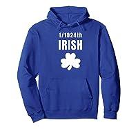Funny Saint Patricks Day 1 1024th Irish Dna T Shirt Hoodie Royal Blue