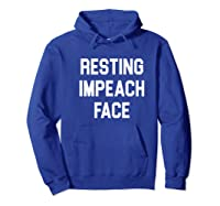 Resting Impeach Face Trump Is A Traitor Shirts Hoodie Royal Blue