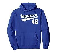 Impeach Donald Trump 45 Baseball Logo T Shirt Hoodie Royal Blue
