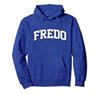 Fredo Name Family Last First Arch Shirts Hoodie Royal Blue