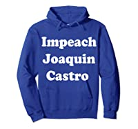 Impeach Joaquin Castro T Shirt Hoodie Royal Blue