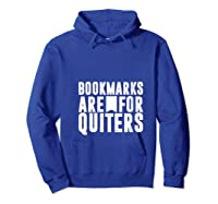 Bookmarks Are For Quitters Gift For Book Lovers Shirts Hoodie Royal Blue