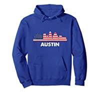 Austin City American Flag Shirt 4th Of July Shirts Hoodie Royal Blue