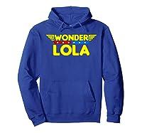 Wonder Lola Mother S Day Gift Mom Grandma T Shirt Hoodie Royal Blue