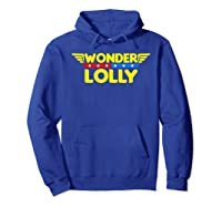 Wonder Lolly Mother S Day Gift Mom Grandma T Shirt Hoodie Royal Blue
