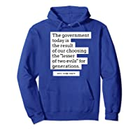 Vote Third Party Shirt Quote Libertarian Governt Hoodie Royal Blue