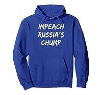 Impeach Russa S Chump Anti Trump T Shirt Hoodie Royal Blue