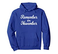 Remember In November Shirt For Election Day Hoodie Royal Blue