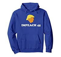 Anti Trump Impeach 45 Protest March Premium T Shirt Hoodie Royal Blue