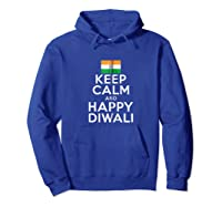 Keep Calm And Happy Diwali India Flag Hindu Festival Holiday Zip Shirts Hoodie Royal Blue