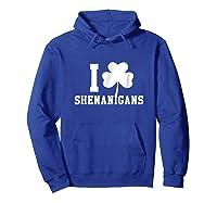I Love Shenanigans Shamrock Saint Patrick S Day T Shirts Hoodie Royal Blue
