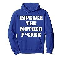 Anti Trump Impeach The Mother Fucker Censored T Shirt Hoodie Royal Blue