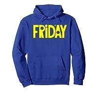 It's Friday Tgif Big Letters Last Day Work School Shirts Hoodie Royal Blue