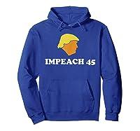 Anti Trump Impeach 45 Protest March T Shirt Hoodie Royal Blue