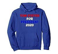 Tom Steyer For President Vote 2020 Election Impeach Trump Premium T Shirt Hoodie Royal Blue