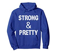 Strong Pretty Funny Strongman Workout Gym Gift Shirts Hoodie Royal Blue
