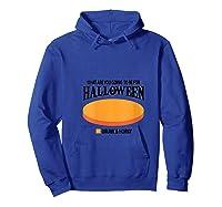 Halloween Drunk Horny Sex Flirt Single Gift T Shirt Hoodie Royal Blue