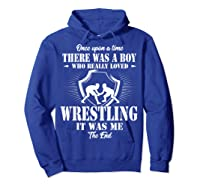 Once Upon A Time Boy Loved Wrestling T Shirt Hoodie Royal Blue