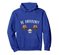 Be Different Owls Funny Animal Bird Lover Kawaii Quotes T Shirt Hoodie Royal Blue