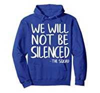 We Will Not Be Silenced Impeach Trump Squad Democrat Liberal T Shirt Hoodie Royal Blue