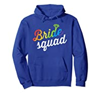 Bride Squad Shirt - Lgbt Cute Rainbow Ring Bachelorette Gift Hoodie Royal Blue