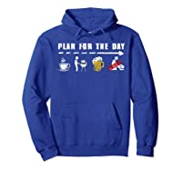 Plan For The Day Coffee Bbq Beer Fuck Funny Gifts Shirts Hoodie Royal Blue