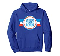 Resist Dump Impeach Protest Rally Extremely Stable Genius T Shirt Hoodie Royal Blue