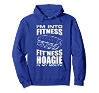 I M Into Ness Hoagie In My Mouth Funny Statet T Shirt Hoodie Royal Blue