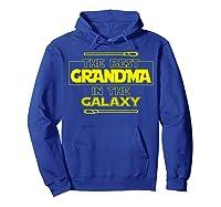 Best Grandma In The Galaxy Mother S Day T Shirt Star Grandma Hoodie Royal Blue