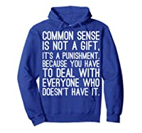 Common Sense Is Not A Gift Its A Punisht T Shirt Hoodie Royal Blue