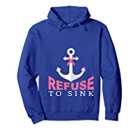 Refuse To Sink Breast Cancer Survivor Anchor Pink Ribbon T Shirt Hoodie Royal Blue