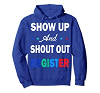 Registration Day Gift Register To Vote Us Election T Shirt Hoodie Royal Blue