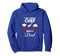 Chef Cooking Funny Culinary Chefs Dad Father S Day Gifts Tank Top Shirts Hoodie Royal Blue