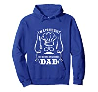 Chef Cooking Funny Culinary Chefs Dad Fathers Day Gifts Tank Top Shirts Hoodie Royal Blue