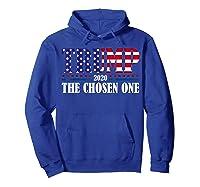 Trump 2020 The Chosen One Election T Shirt Hoodie Royal Blue