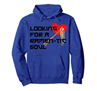 Japanese Ra Noodles Looking For A Ra Tic Soul T Shirt Hoodie Royal Blue