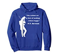 Circus Ring Master P.t. Barnum Quote T-shirt Hoodie Royal Blue