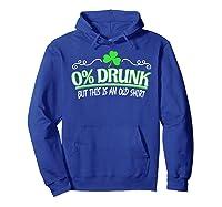 Funny Saint Patricks Day Shirt 0 Percent Drunk Shamrock Hoodie Royal Blue