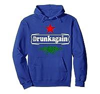 Drunk Again Drunkgains T Shirt Hoodie Royal Blue