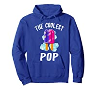 The Coolest Pop Funny Cool Popsicle Father S Day Premium T Shirt Hoodie Royal Blue