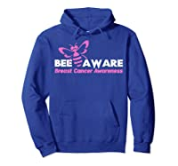 Bee Aware October Is Breast Cancer Awareness Month T Shirt T Shirt Hoodie Royal Blue