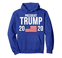 President Trump 2020 Presidential Campaign Re Election T Shirt Hoodie Royal Blue