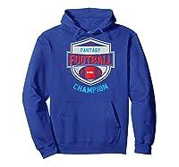Fantasy Football Champion League Champ Winner Quote Baseball Shirts Hoodie Royal Blue