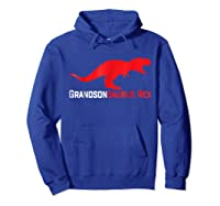 Grandsonsaurus Rex Grandson Gift Grandson S Day T Shirt Hoodie Royal Blue