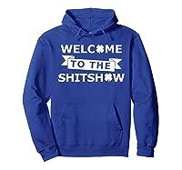 Welcome To The Shitshow T Shirt Saint St Patricks Day Tshirt Hoodie Royal Blue