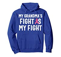 My Grandma S Fight Is My Fight Breast Cancer Awareness T Shirt Hoodie Royal Blue