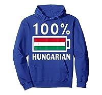 Hungary Flag T Shirt 100 Hungarian Battery Power Tee Hoodie Royal Blue