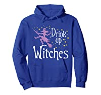 Drink Up Witches T-shirt For Halloween Drinking T-shirt Hoodie Royal Blue