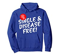 For A Limited Time Only Single Gift Disease Free Tshirt Hoodie Royal Blue