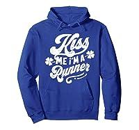 Saint Patrick S Day Kiss Me I M A Runner Funny T Shirt Hoodie Royal Blue